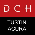 We are DCH Tustin Acura and we are located at Tustin, CA 92782.